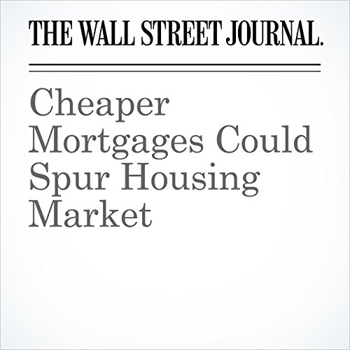 Cheaper Mortgages Could Spur Housing Market copertina
