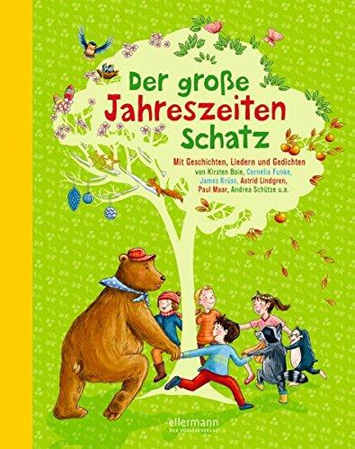 Der große Jahreszeitenschatz: Mit Geschichten, Liedern und Gedichten von Rüdiger