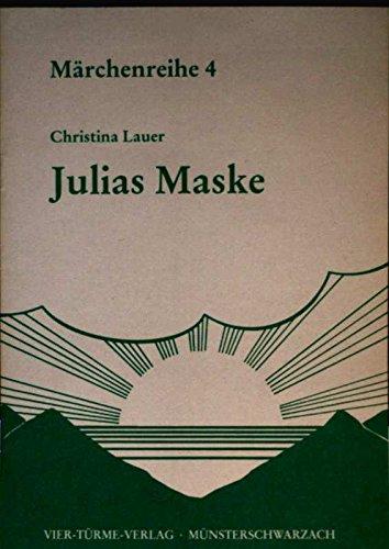 Julias Maske - Märchenreihe 4