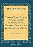 Thirty-Ninth Annual Announcement of Rush Medical College, Chicago, for the Session of 1881-82 (Classic Reprint)