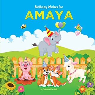 Birthday Wishes for Amaya: Personalized Book with Birthday Wishes for Kids (Happy Birthday Kids, Birthday Book, Birthday Gifts for Kids, Personalized Books for Kids)