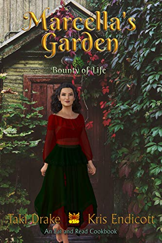 Download Marcella's Garden Cookbook (Bounty of Life 1) (English Edition) B06XTZX11N