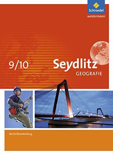 Seydlitz Geografie - Ausgabe 2016 für Berlin und Brandenburg: Schülerband 9 / 10