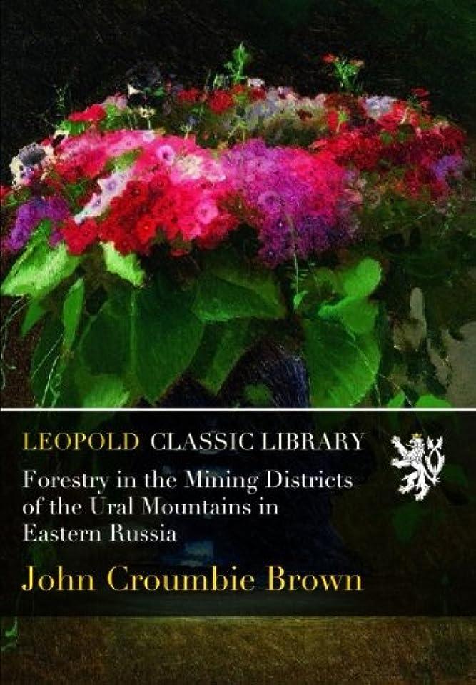 慈悲深いく司法Forestry in the Mining Districts of the Ural Mountains in Eastern Russia