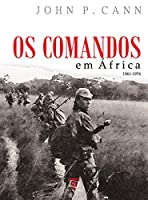 Os Comandos em África – 1961-1974 (Portuguese Edition)