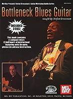 Bottleneck Blues Guitar (Mel Bay Presents Stefan Grossman's Guitar Workshop Audio Series)