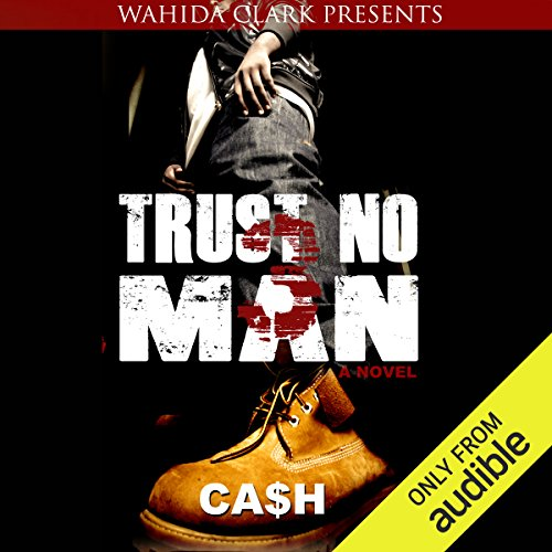 Trust No Man 3     Like Father like Son              By:                                                                                                                                 Cash                               Narrated by:                                                                                                                                 Brandon Rubin                      Length: 7 hrs and 51 mins     192 ratings     Overall 4.6