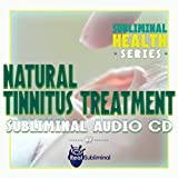 Subliminal Health Series: Natural Tinnitus Treatment Subliminal Audio CD