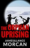 The Orphan Uprising (The Orphan Trilogy Book 3) (English Edition)