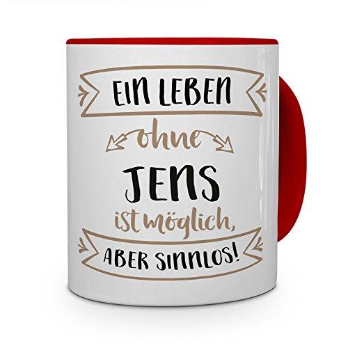 printplanet® Tasse mit Namen Jens - Motiv Sinnlos - Namenstasse, Kaffeebecher, Mug, Becher, Kaffeetasse - Farbe Rot