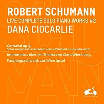 R. Schumann: Complete Solo Piano Works, Vol.2 - Carnaval Op. 9, Impromptus über ein Thema von Clara Wieck, Op. 5 & Faschingsschwank aus Wien, Op. 26 (Live)