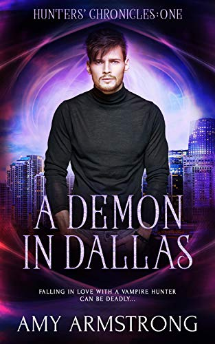 A Demon in Dallas (Hunters' Chronicles Book 1) by [Amy Armstrong]