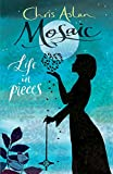 Mosaic: Life in pieces