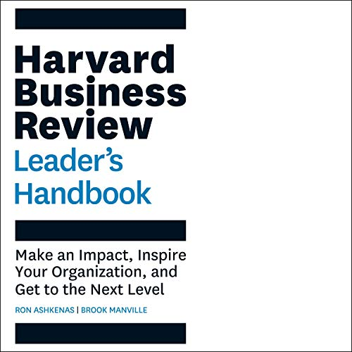 The Harvard Business Review Leader's Handbook: Make an Impact, Inspire Your Organization, and Get to the Next Level cover art