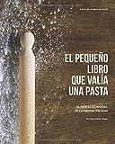 El pequeño libro que valía una pasta: El perfecto manual de la mamma italiana (Libros de cocina)