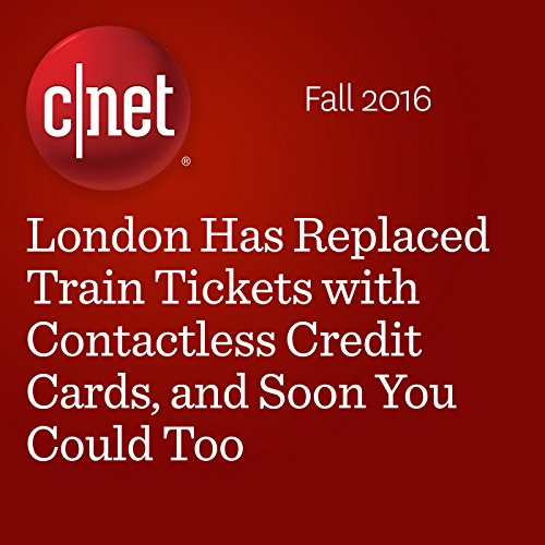 London Has Replaced Train Tickets with Contactless Credit Cards, and Soon You Could Too audiobook cover art
