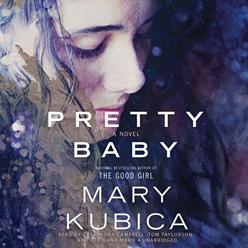 Pretty Baby     A Novel              By:                                                                                                                                 Mary Kubica                               Narrated by:                                                                                                                                 Cassandra Campbell,                                                                                        Tom Taylorson,                                                                                        Jorjeana Marie                      Length: 12 hrs and 7 mins     53 ratings     Overall 4.2