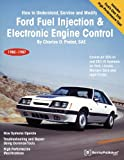 Ford Fuel Injection and Electronic Engine Control, 1980-87: How to Understand, Service and Modify, 1980-1987