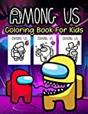 Among Us Coloring Book For Kids: 100 Pages Amazing Unique Among Us Coloring Book. Among Us Activity Book For Kids.An Effective Way For Relaxation And Stress Relief.