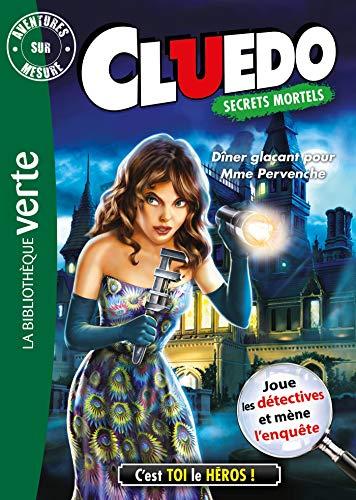Aventure sur mesure Cluedo 18 - Dîner glaçant pour Mme Pervenche (Bibliothèque Verte Plus)