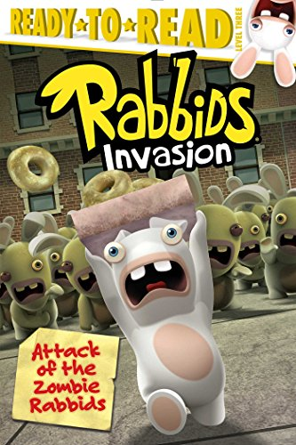 Attack of the Zombie Rabbids (Rabbids Invasion: Ready-To-Read, Level 3)