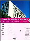 Planimetrie, sezioni e prospetti. Ediz. illustrata. Con CD-ROM (Vol. 4)