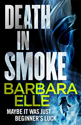 Death In Smoke (The Cape Mysteries Book 2) by [Barbara Elle]