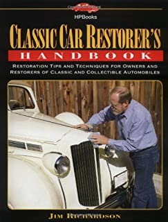 Classic Car Restorer's Handbook: Restoration Tips and Techniques for Owners and Restorers of Classic and Collectible Automobiles