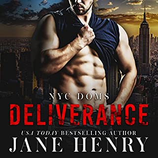 Deliverance     NYC Doms, Book 1              By:                                                                                                                                 Jane Henry                               Narrated by:                                                                                                                                 D. C. Cole                      Length: 6 hrs and 39 mins     56 ratings     Overall 4.3
