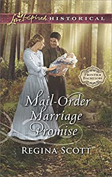 Mail-Order Marriage Promise (Frontier Bachelors Book 6) by [Regina Scott]