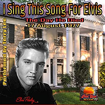 I Sing this song for Elvis (2021 Remix)