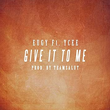 Give It to Me (feat. Ycee)