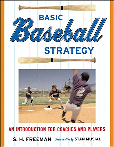 Basic Baseball Strategy: An Introduction for Coaches and Players