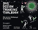 Das Design Thinking Toolbook: Die besten Werkzeuge & Methoden - Michael Lewrick