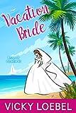 Vacation Bride: An Andersen Family Romantic Comedy (Brides of Paradise Book 1) (English Edition)