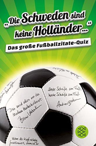 »Die Schweden sind keine Holländer...«: Das große Fußballzitate-Quiz