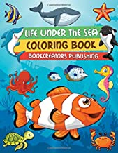 Life Under The Sea Coloring Book: An Aquatic Coloring Adventure for Kids (Fish, Dolphins, Turtles, Sharks, Mermaid, Octopus and More)