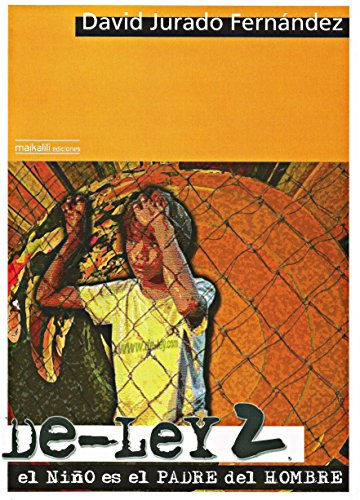 DE-LEY 2: El niño es el padre del hombre (Spanish Edition)