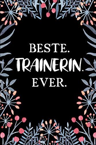 Beste Trainerin Ever: A5 Liniertes • Notebook • Notizbuch • Taschenbuch • Journal • Tagebuch - Ein lustiges Geschenk für Freunde oder die Familie und die beste Trainerin der Welt