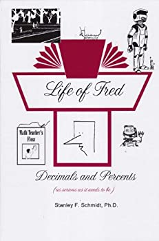 Life of Fred: Decimals and Percents - Book  of the Life of Fred Arithmetic Books