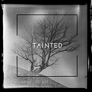 Tainted (feat. Tim Fortrack)