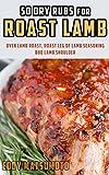50 Dry Rubs for Roast Lamb: Oven Lamb Roast, Roast Leg of Lamb Seasoning, BBQ Lamb Shoulder
