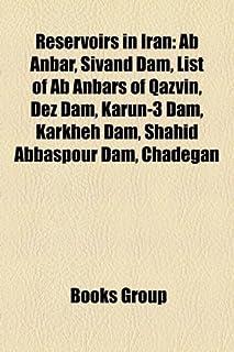 Reservoirs in Iran: AB Anbar, Sivand Dam, List of AB Anbars of Qazvin, Dez Dam, Karun-3 Dam, Karkheh Dam, Shahid Abbaspour...