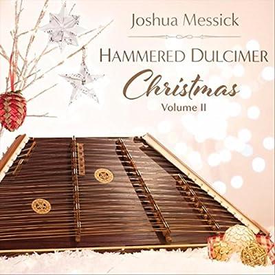 Hammered Dulcimer Christmas, Vol. II from Joshua Messick