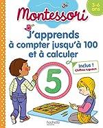 Montessori J'apprends à compter jusqu'à 100 et à calculer 3-6 ans (chiffres rugueux inclus) de Christelle Prince