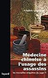 Médecine chinoise à l'usage des assassins - Les nouvelles enquêtes du juge Ti