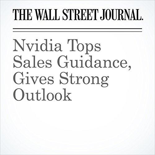Nvidia Tops Sales Guidance, Gives Strong Outlook audiobook cover art