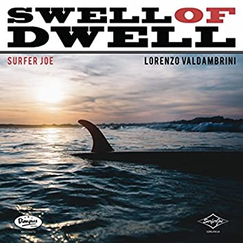 Swell of Dwell