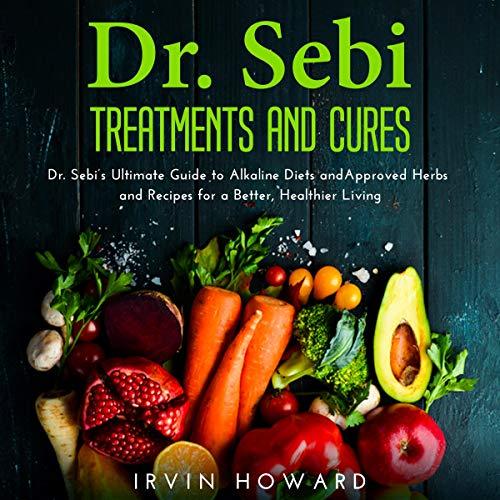 Dr. Sebi Treatments and Cures cover art
