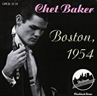 Boston, 1954 by Chet Baker (1995-03-24)